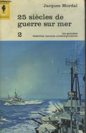 25 Siecles De Guerre Sur Mer 2 Les Grandes Batailles - Navales Contemporaines - Couverture - Format classique
