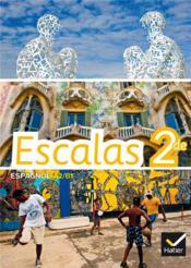 ESCALAS ; espagnol ; 2nde ; B1>B2 ; manuel de l'élève (édition 2014) - Couverture - Format classique
