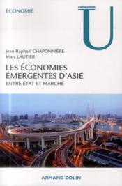 Les économies émergentes d'Asie ; entre Etat et marché - Couverture - Format classique