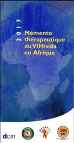 Mémento thérapeutique du VIH/sida en Afrique (édition 2017) - Couverture - Format classique
