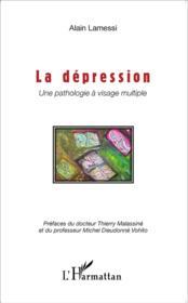 La dépression, une pathologie à visage multiple - Couverture - Format classique