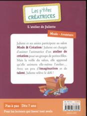 Les p'tites créatrices T.5 ; l'atelier de Juliette - 4ème de couverture - Format classique
