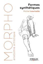 Morpho : anatomie artistique ; formes synthétiques (édition 2017) - Couverture - Format classique