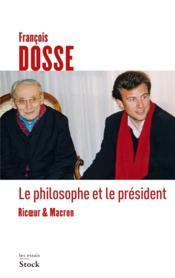 Le philosophe et le président ; Ricoeur et Macron - Couverture - Format classique
