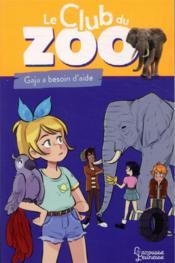 Le club du zoo ; Gaja a besoin d'aide - Couverture - Format classique