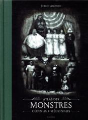 Atlas des monstres connus & méconnus - Couverture - Format classique