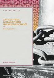 Antisémitisme et islamophobie. une histoire croisee - Couverture - Format classique