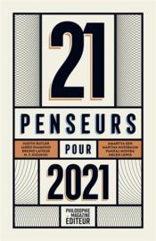 21 penseurs pour 2021 ; les meilleurs essais parus dans la presse internationale (édition 2021) - Couverture - Format classique