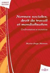 Normes sociales, droit du travail et mondialisation ; confrontations et mutations - Couverture - Format classique