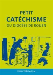 Petit Catechisme Du Diocese De Rouen - Couverture - Format classique