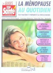 Menopause Au Quotidien Tout Pour Bien S'Y Preparer Et La Vivre Au Naturel - Intérieur - Format classique