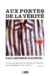 Aux portes de la vérité, Brusson raconte - Couverture - Format classique