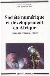 Société numérique et développement en Afrique ; usages et politiques publiques - Couverture - Format classique