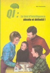 QI ; le test d'intelligence absolu et définitif ! - Couverture - Format classique