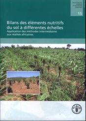 Bilans des elements nutritifs du sol a differentes echelles application des methodes intermediaires - Couverture - Format classique