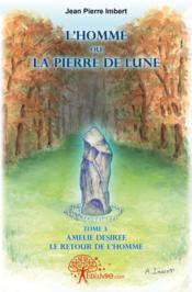 L'Homme Ou La Pierre De Lune - Tome 3 - Couverture - Format classique