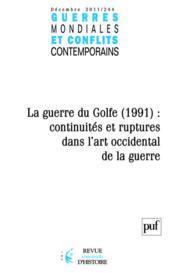 Guerres Mondiales Conflits Contemporains N.244 ; La Guerre Du Golfe (1991) : Continuités Et Ruptures Dans L'Art Occidental De La Guerre - Couverture - Format classique