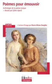 Poèmes pour émouvoir (une anthologie de la poésie lyrique) - Couverture - Format classique