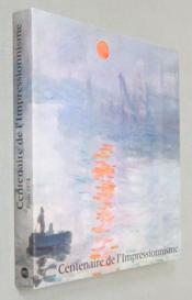 Centenaire de l'impressionnisme. Catalogue de l'exposition qui a eu lieu au Grand Palais de Paris, du 21 septembre au 24 novembre 1974. - Couverture - Format classique