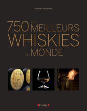 Les 750 plus grands whiskies du monde - Couverture - Format classique