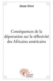 Consequences De La Deportation Sur La Reflexivite Des Africains Americains - Couverture - Format classique