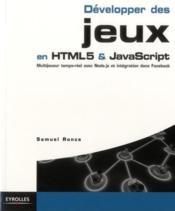 Développer des jeux en html5 et Javascript - Couverture - Format classique