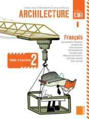 ARCHILECTURE ; cahier d'exercices t.2 ; CM1 - Couverture - Format classique