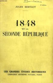 1848 Et La Seconde Republique. - Couverture - Format classique