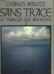 Le Triangle Des Bermudes. Tome 2 : Sans Trace. - Couverture - Format classique