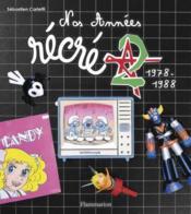 Nos années récré A2 ; 1978-1988 - Couverture - Format classique