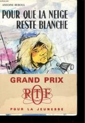 Pour Que La Neige Reste Blanche - Edition Speciale - Hors Serie - Couverture - Format classique