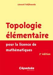 Topologie élémentaire pour la licence de mathématiques (2e édition) - Couverture - Format classique