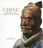 Chine ; trésors d'une civilisation ancienne - Couverture - Format classique