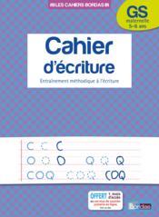 Cahier d'écriture ; grande section ; entraînement méthodique à l'écriture ; 5/6 ans (édition 2014) - Couverture - Format classique