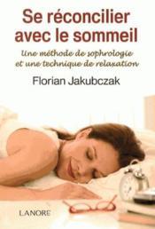 Se réconcilier avec le sommeil ; une méthode de sophrologie et une technique de relaxation - Couverture - Format classique