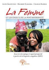 La femme et les enjeux de la postmodernité ; essai de décryptage et regard prospectif à partir de la lorgnette congolaise (RDC) - Couverture - Format classique