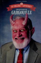 Le collège Lovecraft t.1 ; professeur Gargouille - Couverture - Format classique