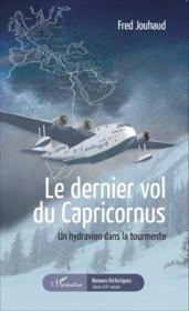 Dernier vol du capricornus ; un hydravion dans la tourmente - Couverture - Format classique
