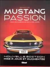Mustang passion ; tous les modèles de 1964 à nos jours - Couverture - Format classique