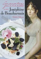 Conversations gourmandes avec Joséphine de Beauharnais - Couverture - Format classique