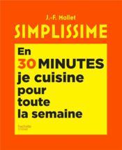 Simplissime ; en 30 minutes, je cuisine pour toute la semaine - Couverture - Format classique