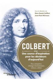 Colbert ; une source d'inspiration pour les décideurs d'aujourd'hui - Couverture - Format classique