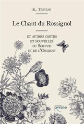 Le chant du rossignol ; et autres contes et nouvelles du Sornud et de l'Orident - Couverture - Format classique
