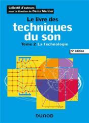 Le livre des techniques du son t.2 ; la technologie (5e édition) - Couverture - Format classique