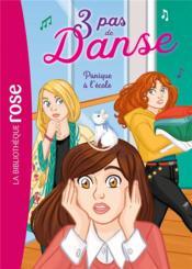 3 pas de danse T.6 ; panique à l'école - Couverture - Format classique