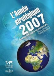 L'année stratégique 2007 ; analyse des enjeux internationaux - Couverture - Format classique