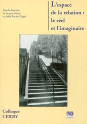 L'espace de la relation : le réel et l'imaginaire - Couverture - Format classique