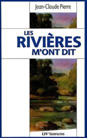 Les rivieres m'ont dit - Couverture - Format classique