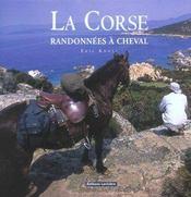 La Corse ; randonnées à cheval - Intérieur - Format classique