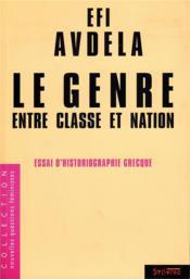 Le genre entre classe et nation ; essai d'historiographie grecque - Couverture - Format classique